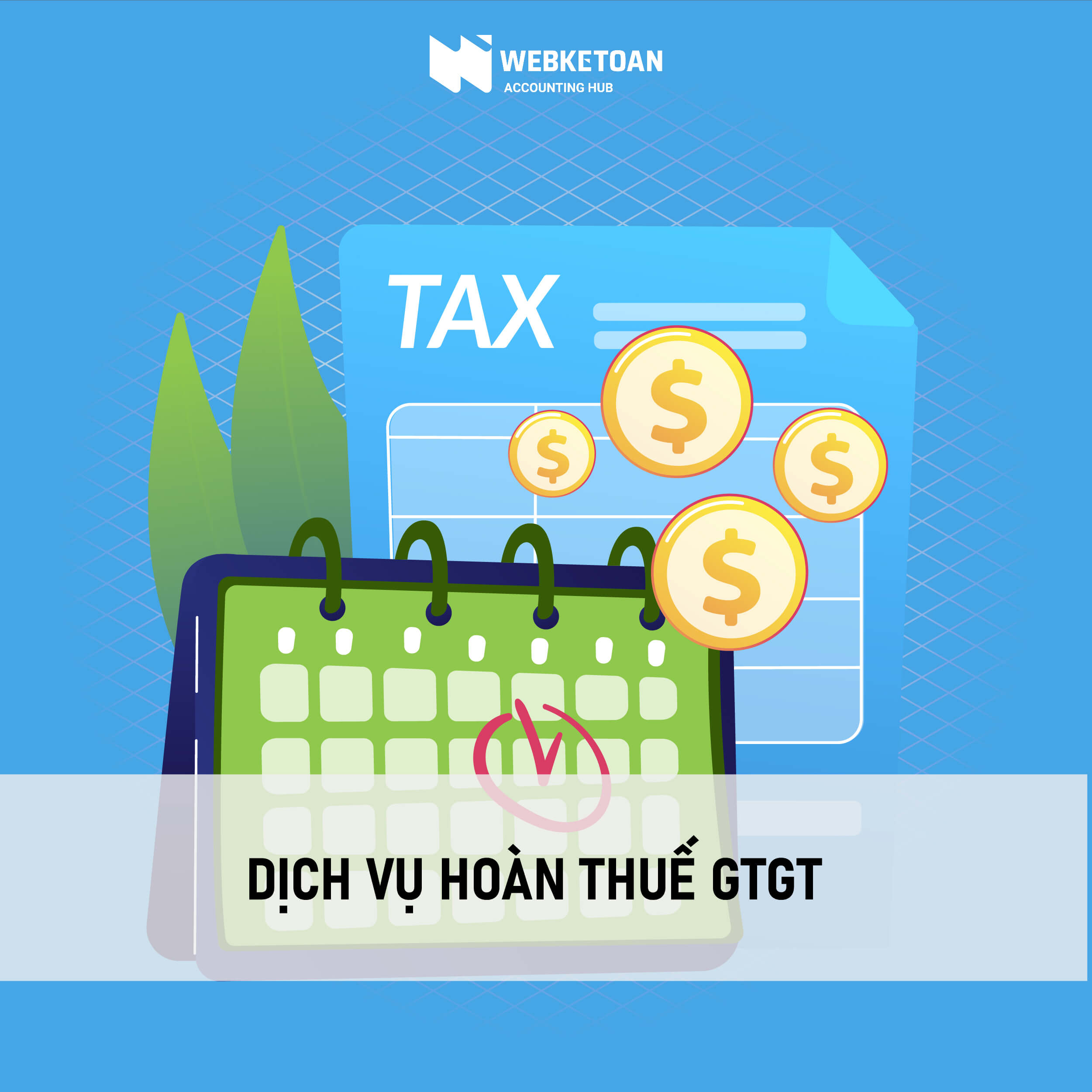 Dịch vụ hoàn thuế GTGT - Giá trị gia tăng